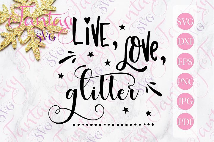 Live love glitter svg cut file for silhouette and cricut