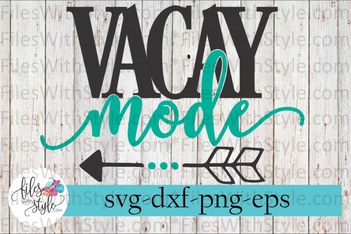Vacay Mode Beach Vacation Arrow SVG Cutting Files