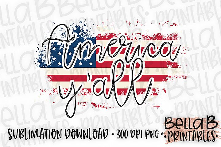 America Yall Sublimation Design, 4th Of July, Distressed