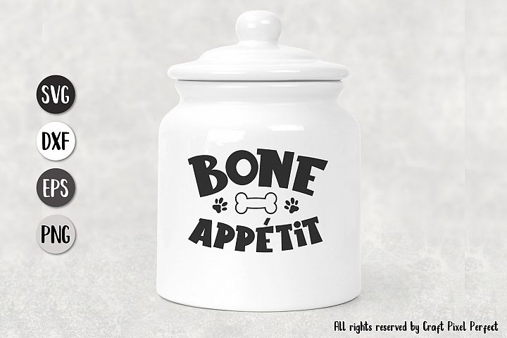 Bone Appetit - Dog Treat Jar SVG, PNG, EPS, DXF