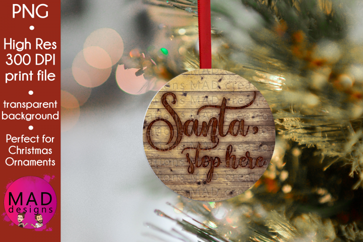 Santa, Stop Here - Rustic Wood Slice Christmas Ornament