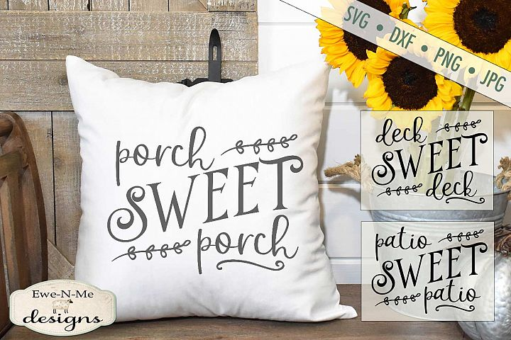 Porch Sweet Porch - Deck Sweet Deck - Patio Sweet Patio SVG