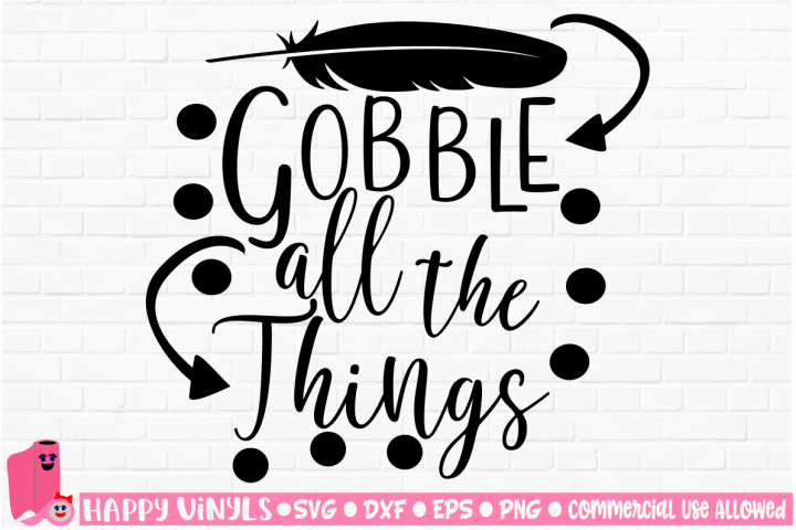 SALE! Gobble All The Things SVG Cut File for Crafters