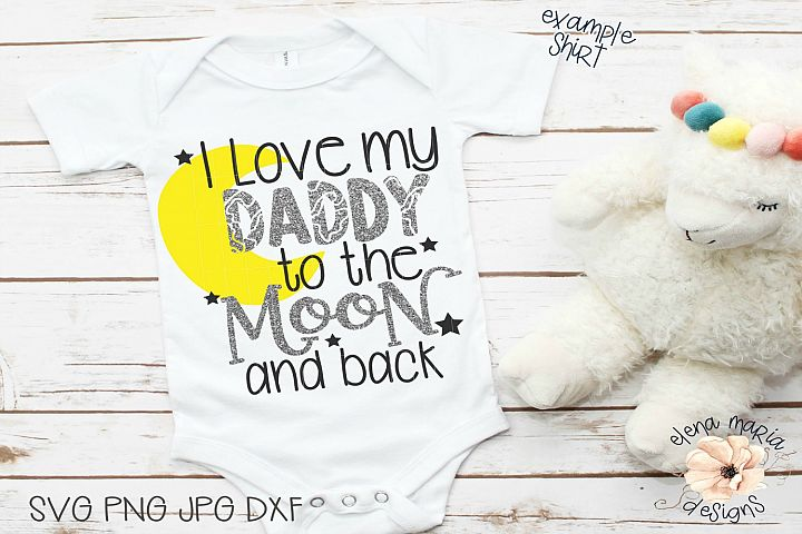 I Love My Daddy To The Moon And Back Svg File