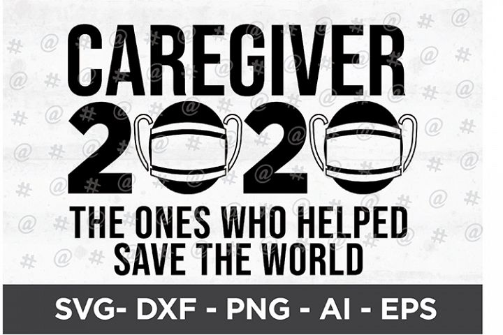 Caregiver 2020 the one who helped save the world Printable