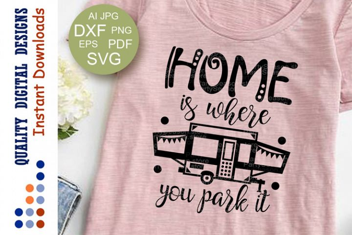 Home is where you park it svg Pop Up Camping sign Popup