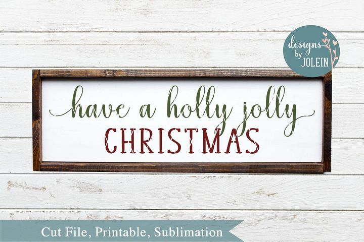 Have a holly jolly Christmas SVG, png, eps, DXF, sublimation