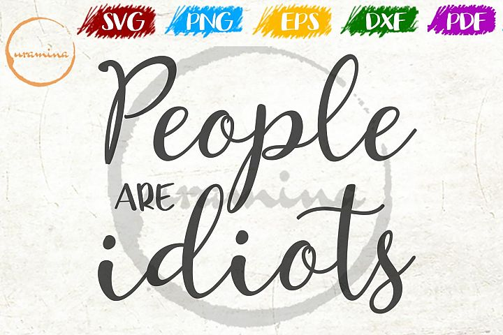People Are Idiots Sign Bathroom Decor SVG PDF PNG