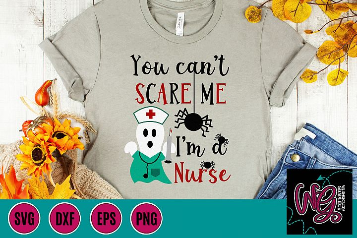 You Cant Scare Me Im a Nurse SVG, DXF, PNG, EPS