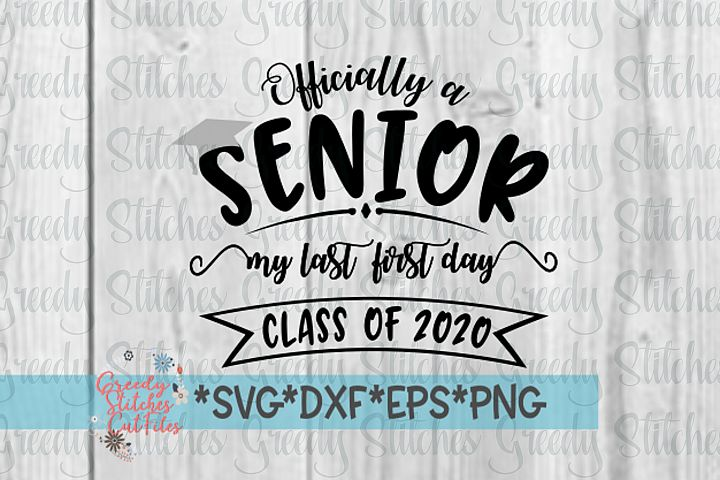 Officially A Senior, My Last First Day Class of 2020 svg