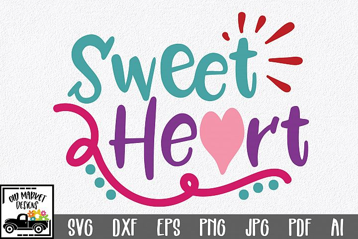 Sweet Heart SVG Cut File - Valentine SVG EPS DXF PNG PDF AI