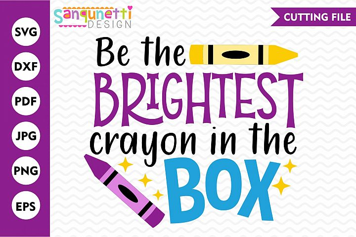 Be the brightest crayon in the box school SVG