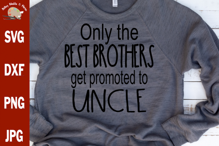 New Uncle svg cut file, Baby reveal svg best brothers uncle