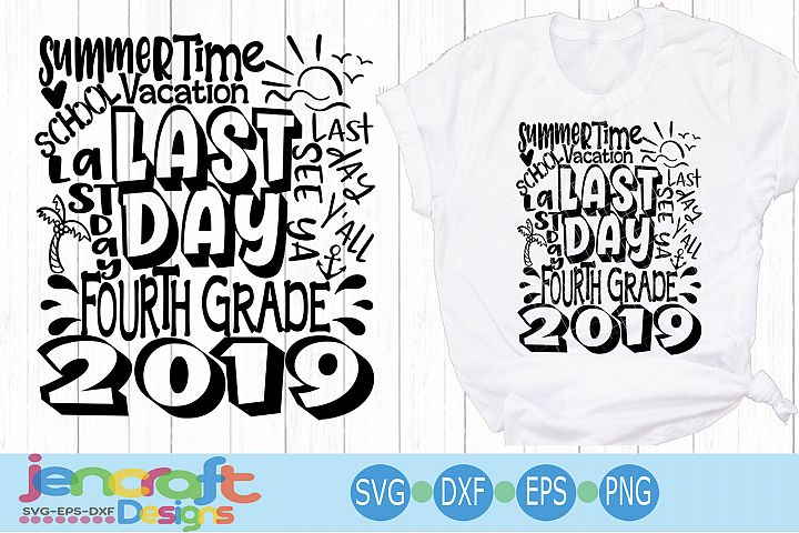 2019 Fourth 4thd Grade Last day of school svg Design Cricut