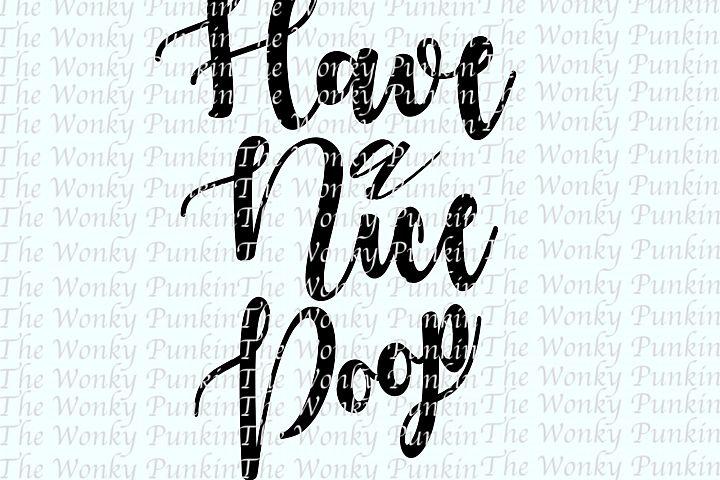 Have A Nice Poop SVG