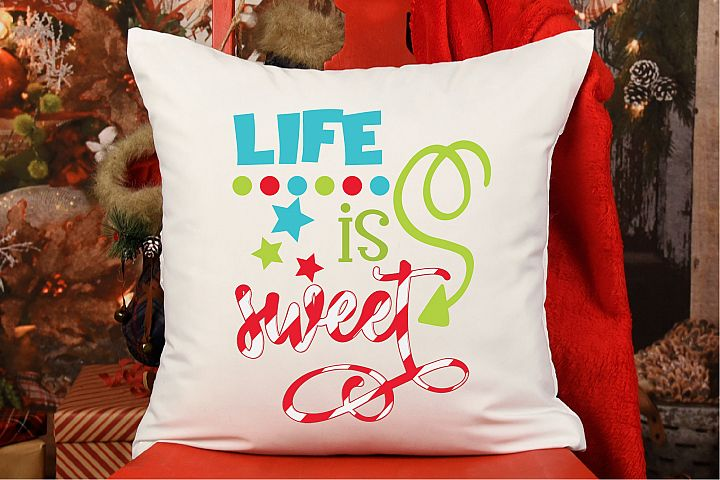 Life Is Sweet SVG, Christmas Sign Sublimation