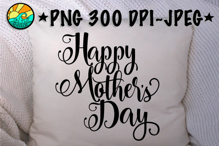 Happy Mothers Day - PNG for Sublimation