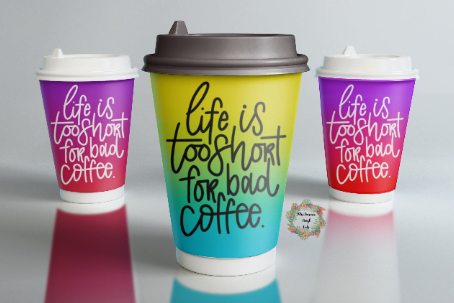 Life is too short for Bad Coffee SVG Png Dxf EPS