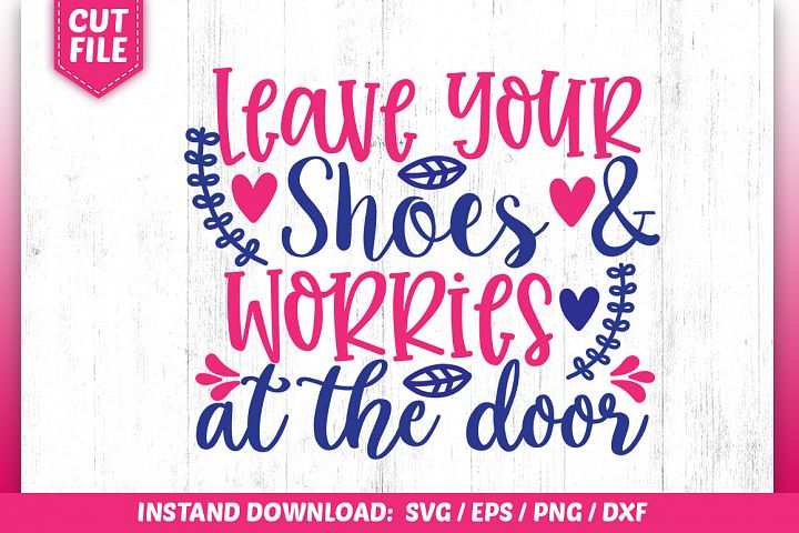 Leave Your Shoes & Worries at the door Svg Design