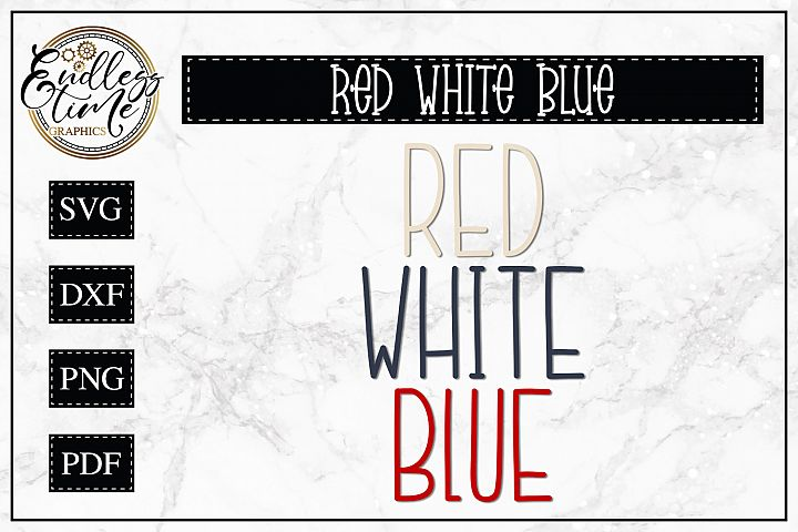 Red White Blue SVG - A Colorful 4th of July SVG