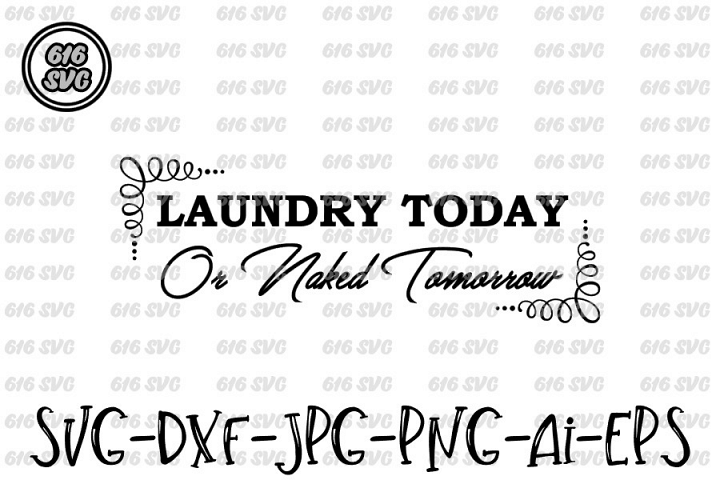 Laundry Today or naked tomorrow SVG, DXF, Ai, PNG