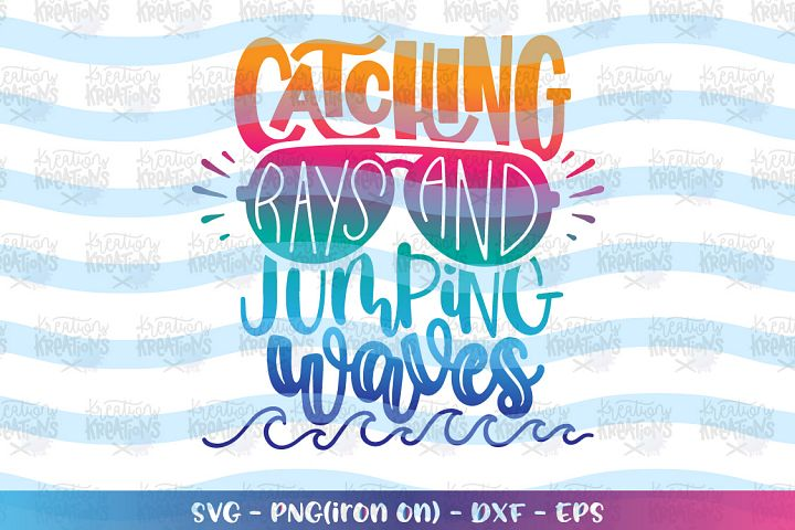 Catching Rays and Jumping waves svg Summer Beach quote svg