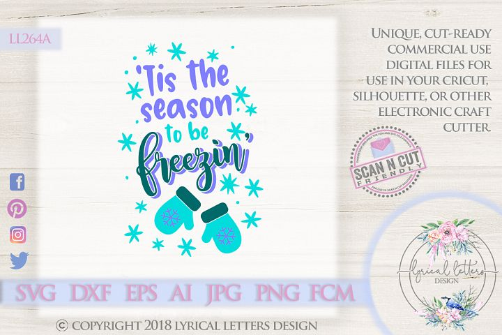 NEW! Tis The Season To Be Freezin SVG DXF Cut File LL264A