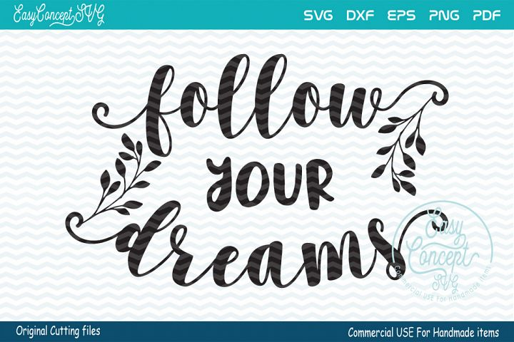 Follow your dreams svg,
