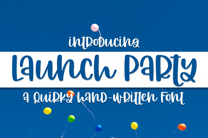 Launch Party - A Quirky Hand-Written Font