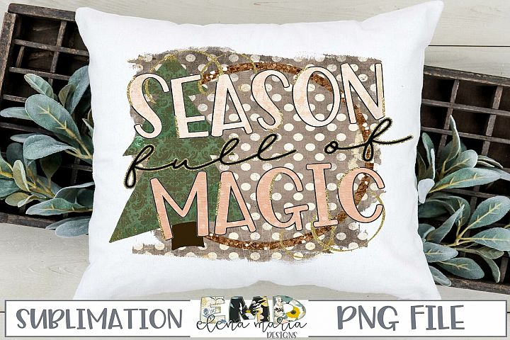 Season Full Of Magic PNG Sublimation Transfer