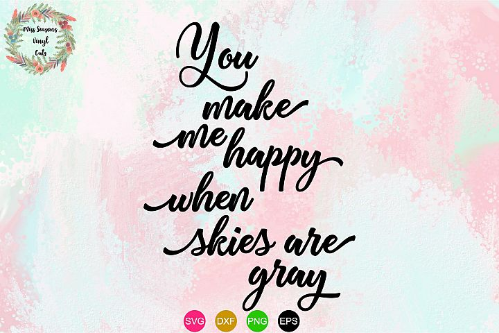 You make me Happy SVG , Dxf, Eps, PNG