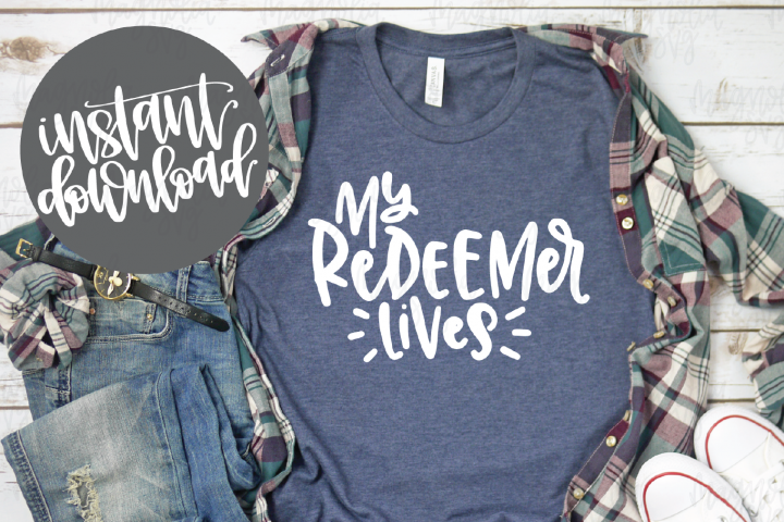 My Redeemer Lives SVG File - SVG, DXF, EPS, PNG