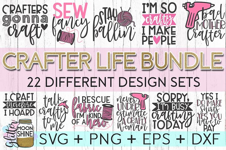 Crafter Life Bundle of 22 SVG DXF PNG EPS Cutting Files