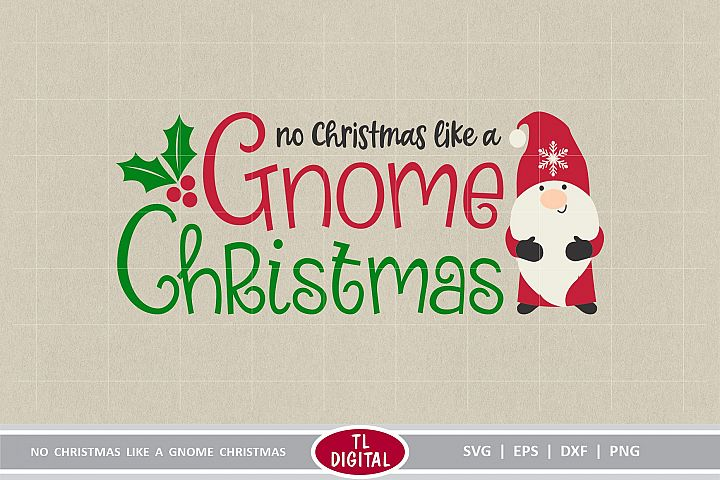 No Christmas like a Gnome Christmas - Cutting File