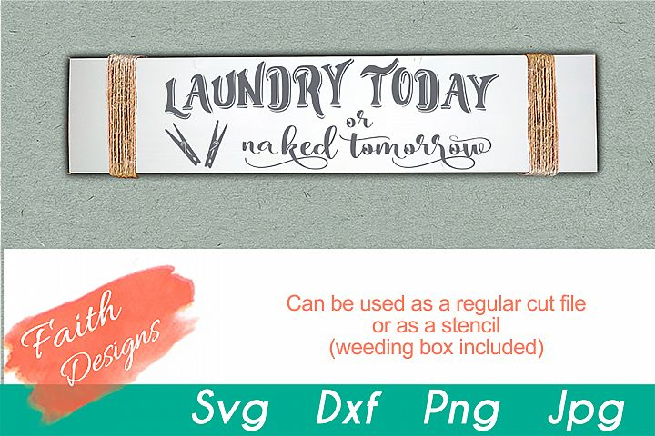 Laundry Today or Naked Tomorrow Laundry Room Sign