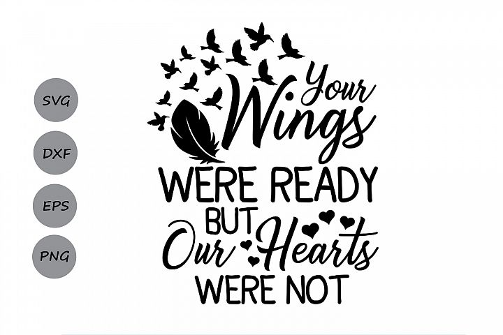 Your Wings Were Ready But My Heart Was Not svg, Heaven Svg.