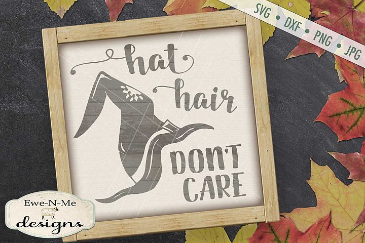 Hat Hair Dont Care Witch Hat Halloween SVG DXF Files