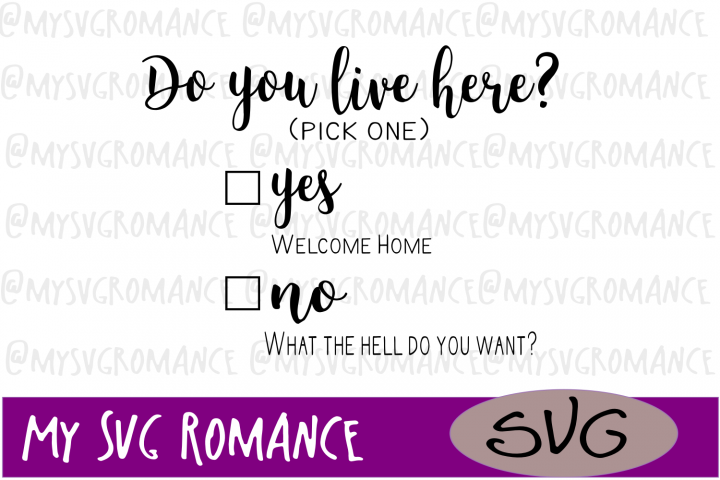 Do You Live Here? Funny Door Sign - Welcome Mat SVG