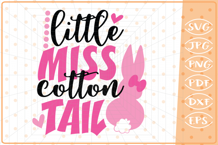 Little Miss Cotton Tail, Cutting Files, Easter SVG