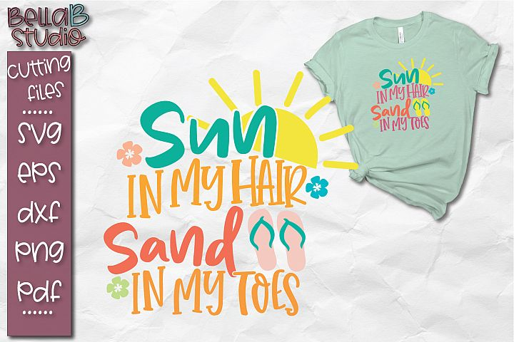 Sun in my Hair Sand in my Toes SVG, Summer SVG, Beach SVG