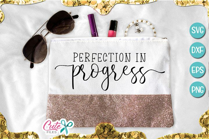 Perfection in progress svg for crafter