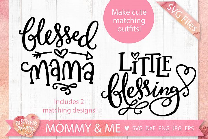 Blessed Mama & Little Blessing SVG Files, Mommy and Me SVG