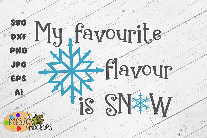 My Favourite Flavour Is Snow SVG