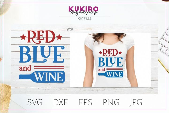Red Blue and White Wine SVG-Funny 4th Of July svg Cut file