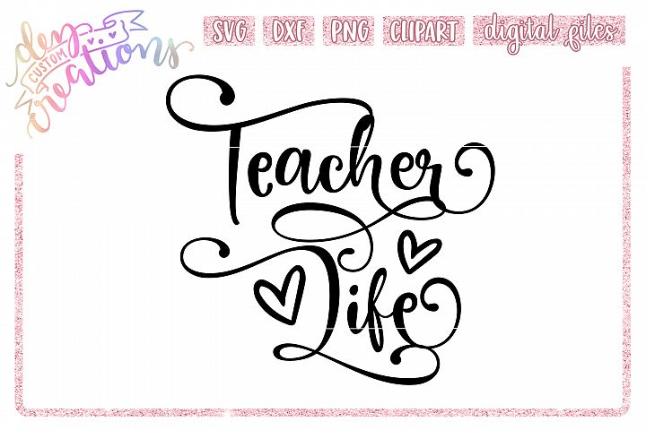 Teacher Life - SVG, DXF, PNG cut files