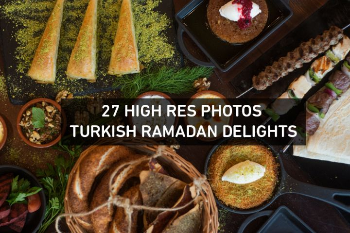 27 Amazing High Res Turkish Ramadan Delights