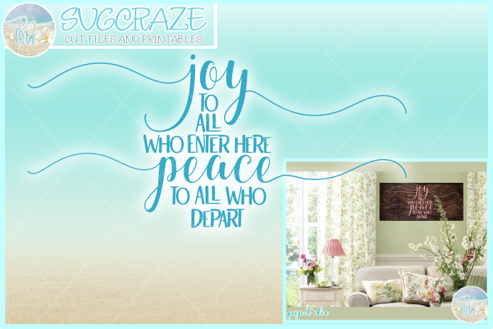Joy To All Who Enter Here Peace To All Who Depart Quote Svg
