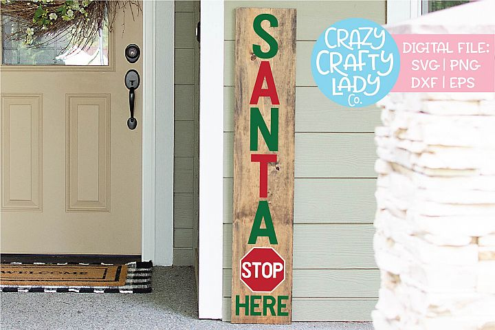 Santa Stop Here Porch Sign SVG DXF EPS PNG Cut File