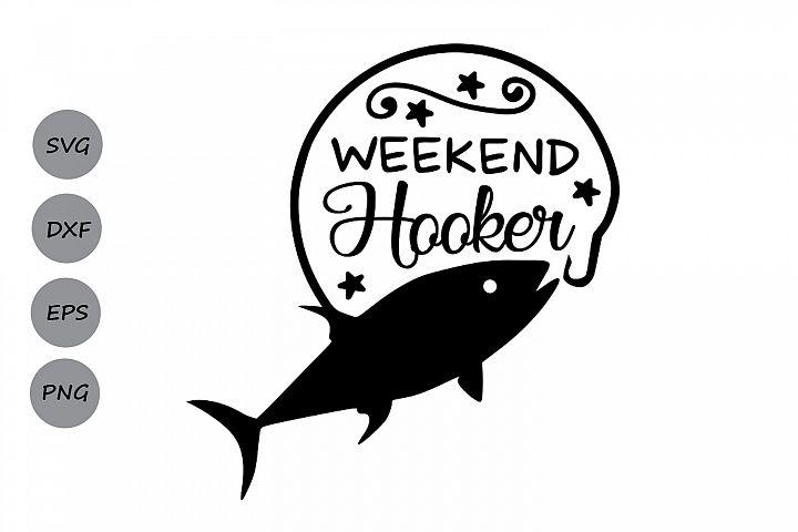 weekend hooker svg, Fish hook svg, Fishing svg, Lake svg.