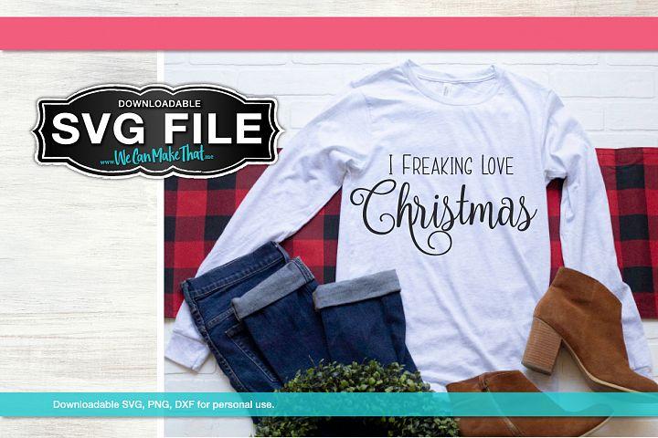 I freaking love Christmas SVG
